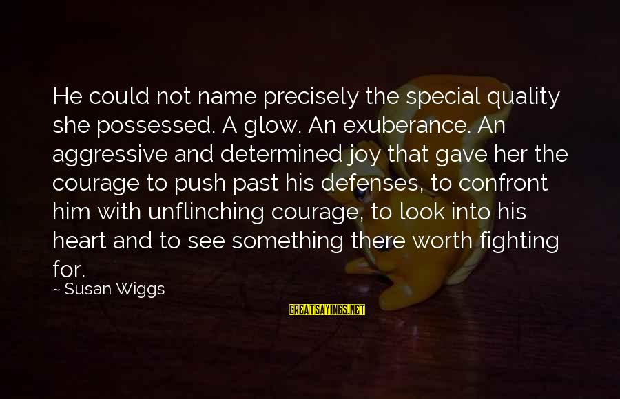 Possessed Love Sayings By Susan Wiggs: He could not name precisely the special quality she possessed. A glow. An exuberance. An