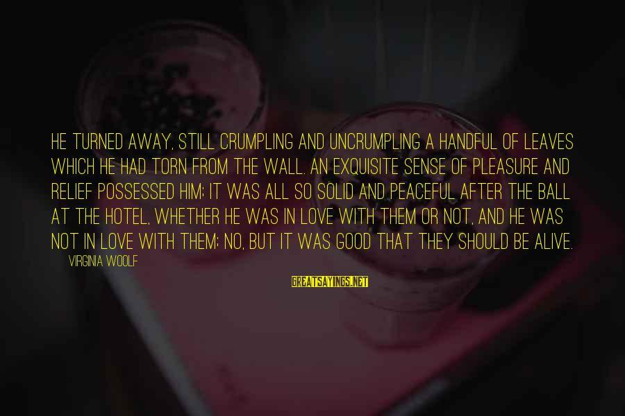 Possessed Love Sayings By Virginia Woolf: He turned away, still crumpling and uncrumpling a handful of leaves which he had torn