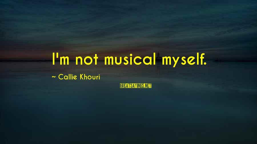 Possession Tumblr Sayings By Callie Khouri: I'm not musical myself.