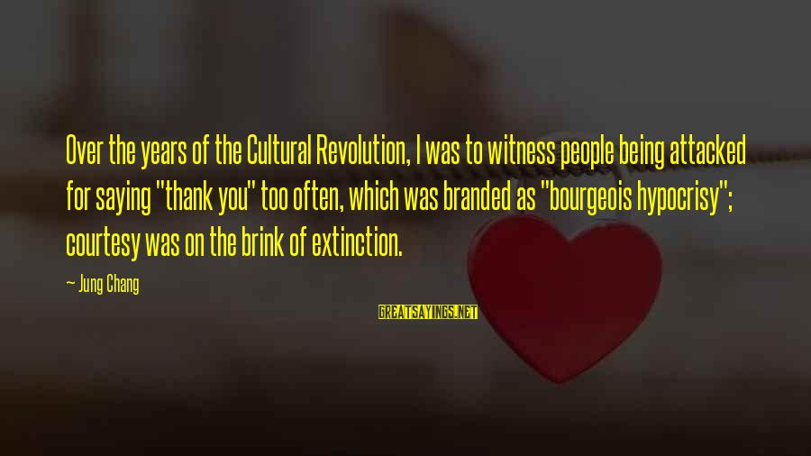 Post Secondary Education Sayings By Jung Chang: Over the years of the Cultural Revolution, I was to witness people being attacked for