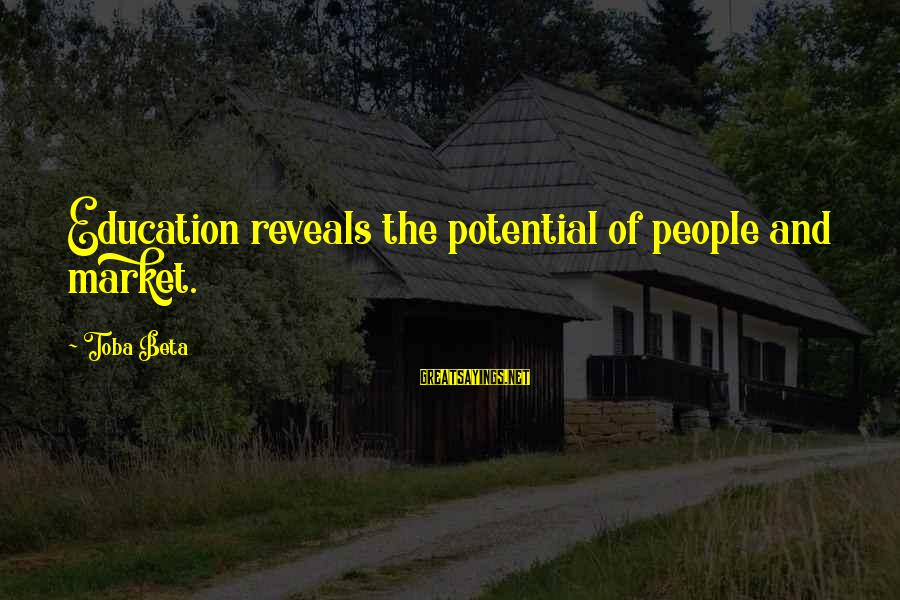 Potensial Sayings By Toba Beta: Education reveals the potential of people and market.