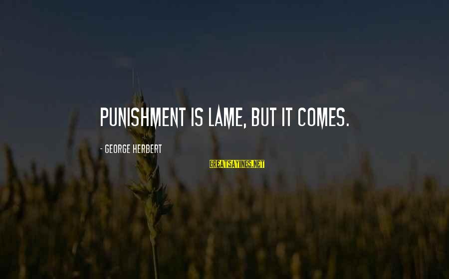 Pottery Barn Sayings By George Herbert: Punishment is lame, but it comes.