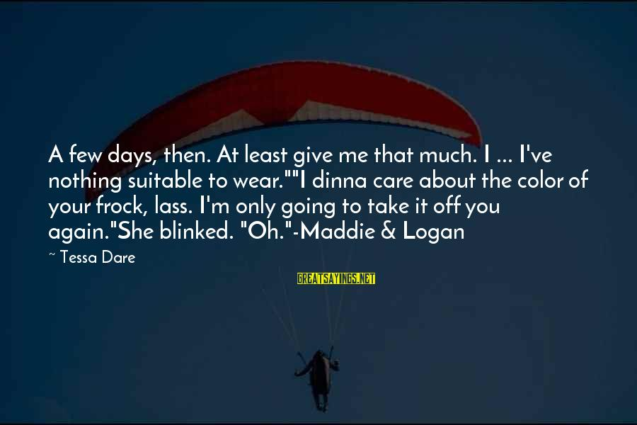 Pottery Barn Sayings By Tessa Dare: A few days, then. At least give me that much. I ... I've nothing suitable