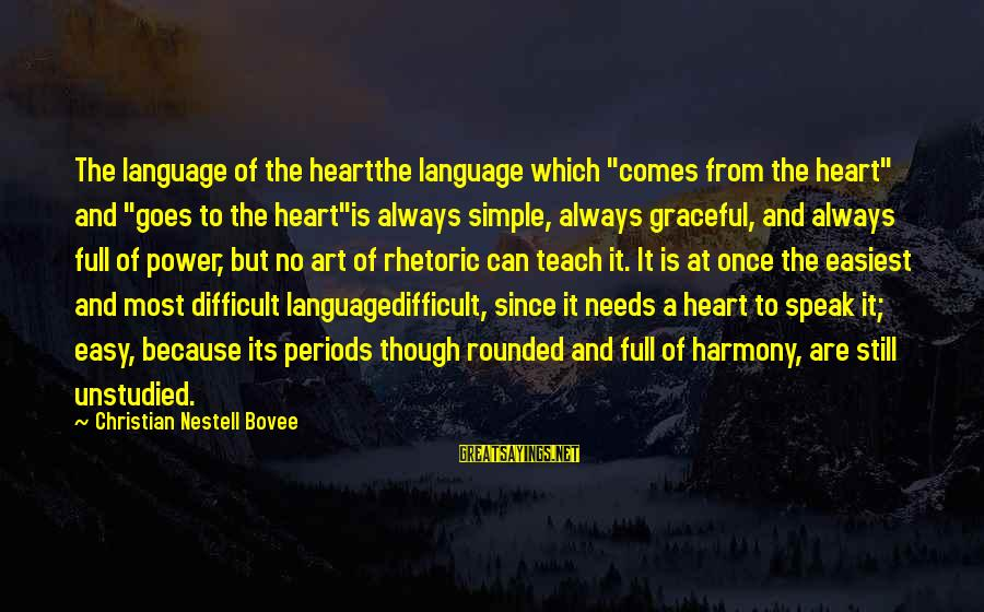 """Power And Language Sayings By Christian Nestell Bovee: The language of the heartthe language which """"comes from the heart"""" and """"goes to the"""