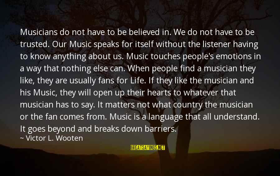 Power And Language Sayings By Victor L. Wooten: Musicians do not have to be believed in. We do not have to be trusted.