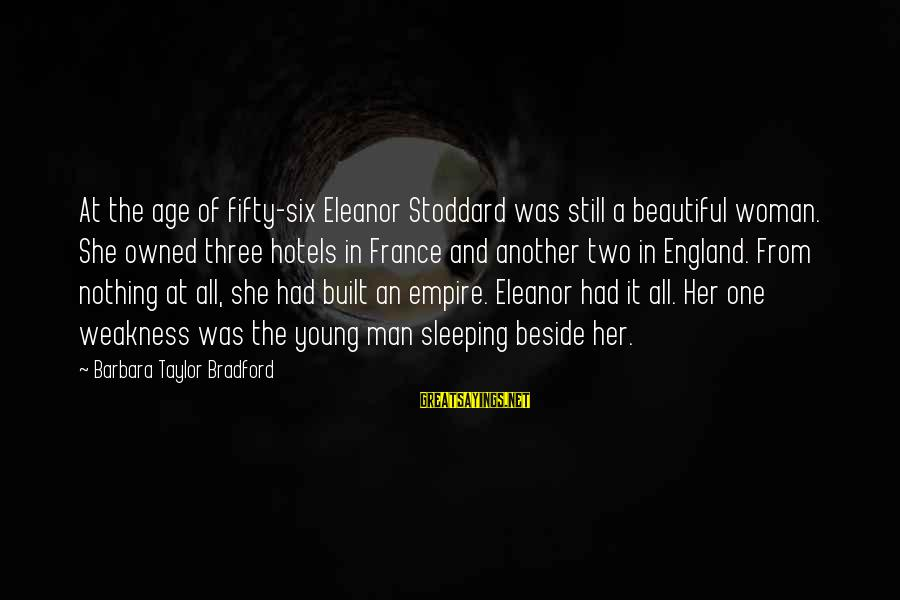Power Of Attraction Sayings By Barbara Taylor Bradford: At the age of fifty-six Eleanor Stoddard was still a beautiful woman. She owned three