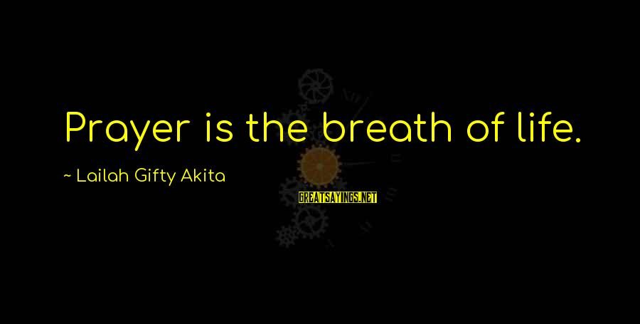 Prayers And Faith Sayings By Lailah Gifty Akita: Prayer is the breath of life.