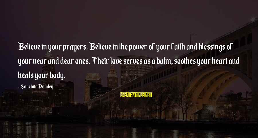 Prayers And Faith Sayings By Sanchita Pandey: Believe in your prayers. Believe in the power of your faith and blessings of your