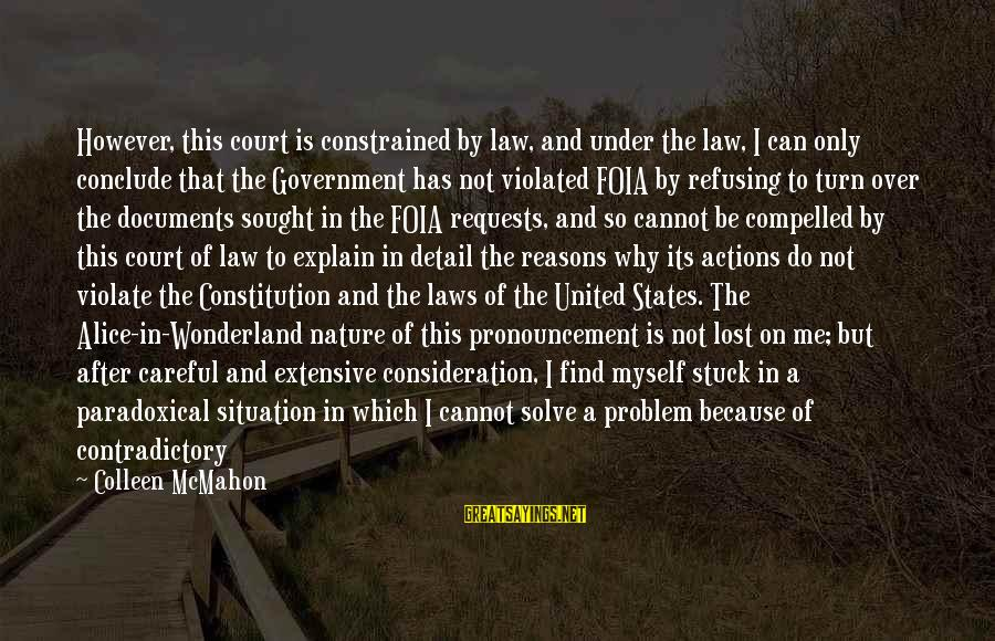 Precedents Sayings By Colleen McMahon: However, this court is constrained by law, and under the law, I can only conclude