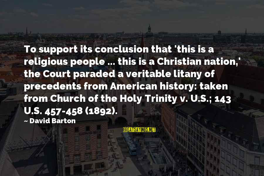 Precedents Sayings By David Barton: To support its conclusion that 'this is a religious people ... this is a Christian
