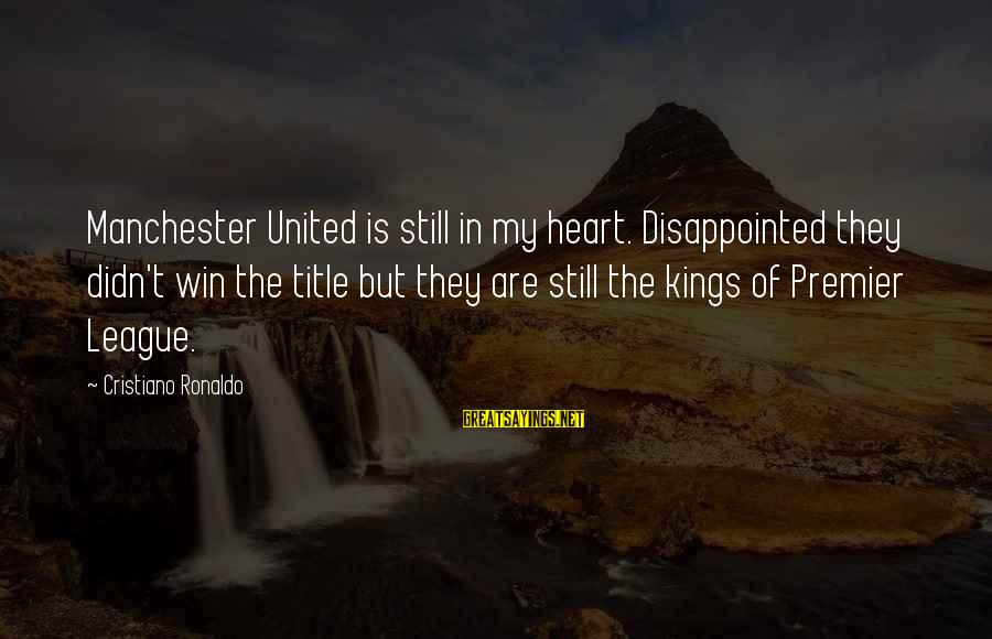Premier League Sayings By Cristiano Ronaldo: Manchester United is still in my heart. Disappointed they didn't win the title but they