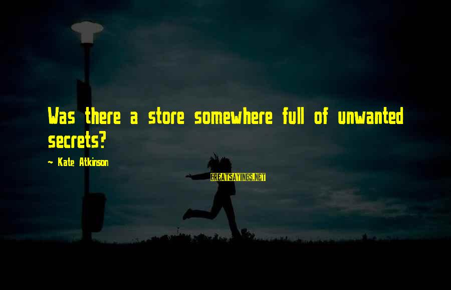 Presc Sayings By Kate Atkinson: Was there a store somewhere full of unwanted secrets?
