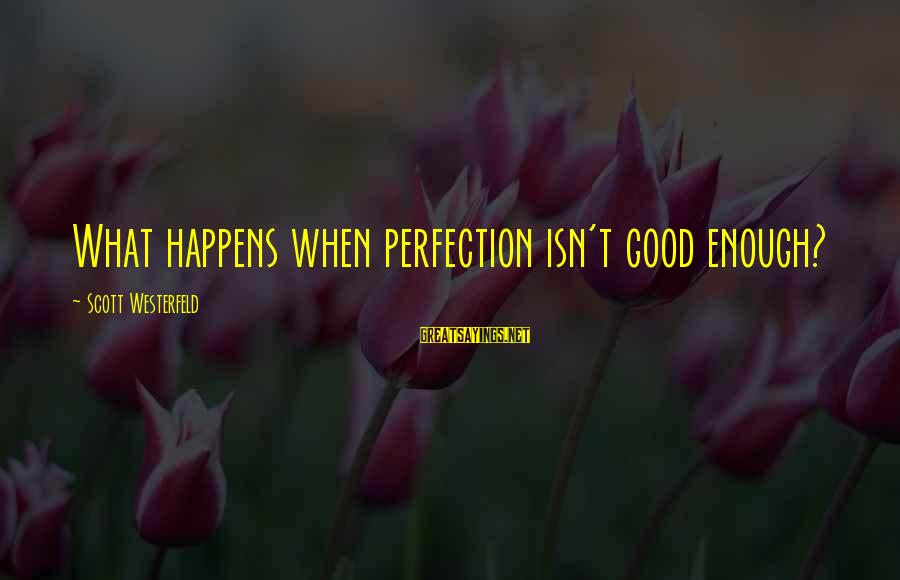 Pretties Sayings By Scott Westerfeld: What happens when perfection isn't good enough?