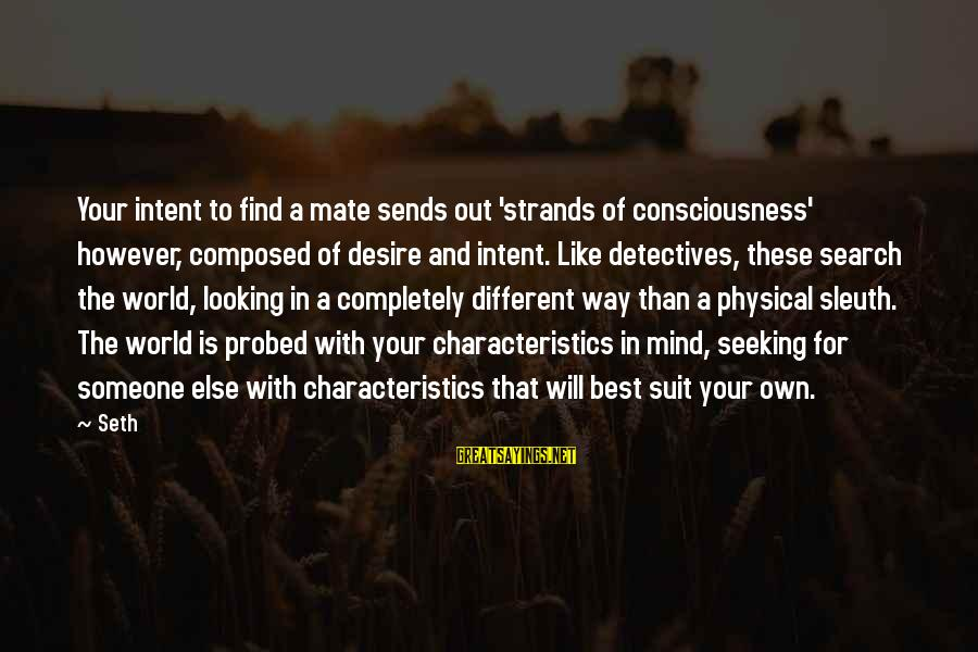Probed Sayings By Seth: Your intent to find a mate sends out 'strands of consciousness' however, composed of desire