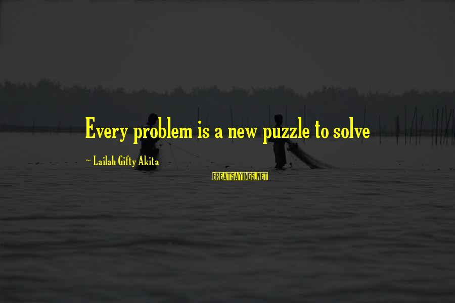 Problem Solve Sayings By Lailah Gifty Akita: Every problem is a new puzzle to solve