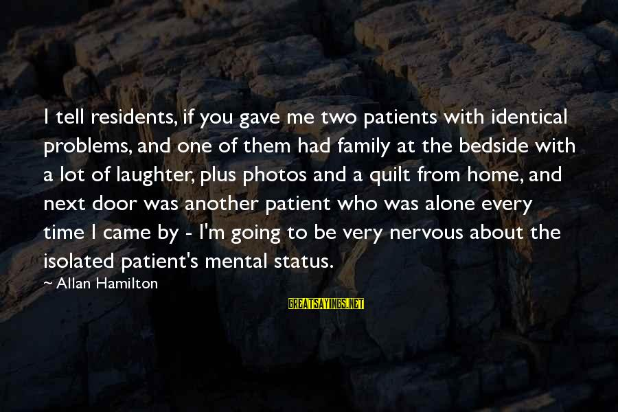 Problems With Family Sayings By Allan Hamilton: I tell residents, if you gave me two patients with identical problems, and one of