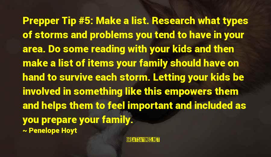 Problems With Family Sayings By Penelope Hoyt: Prepper Tip #5: Make a list. Research what types of storms and problems you tend