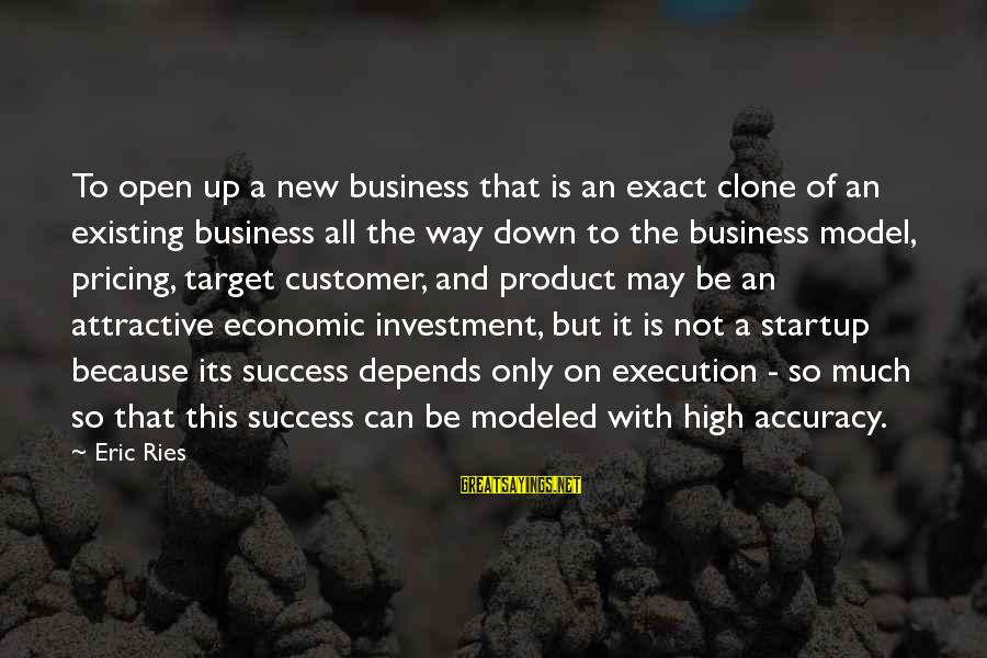 Product Success Sayings By Eric Ries: To open up a new business that is an exact clone of an existing business