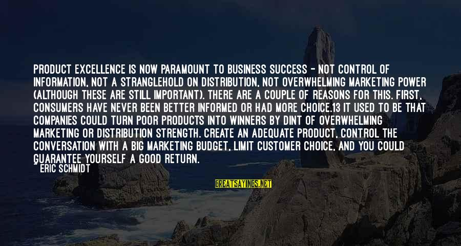 Product Success Sayings By Eric Schmidt: product excellence is now paramount to business success - not control of information, not a