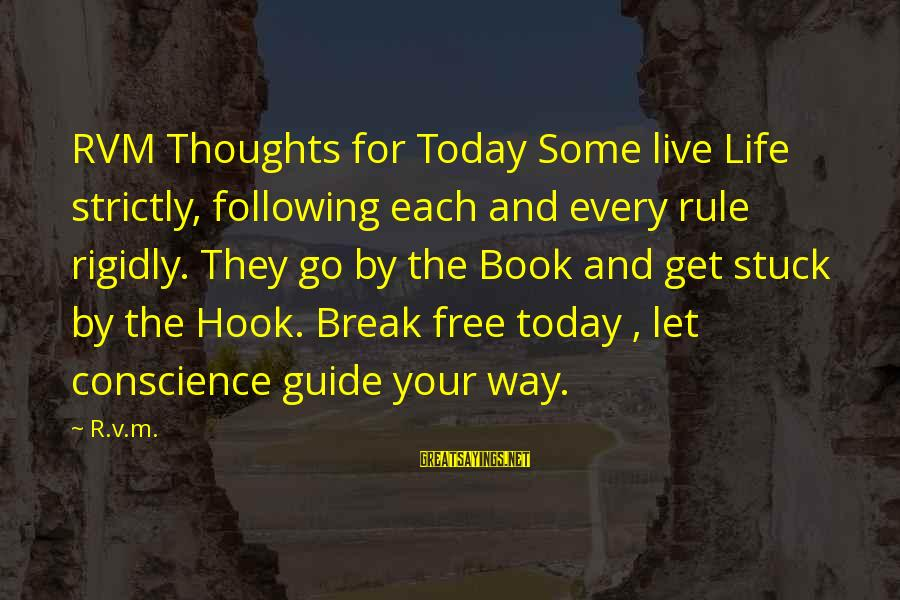 Proven System Sayings By R.v.m.: RVM Thoughts for Today Some live Life strictly, following each and every rule rigidly. They