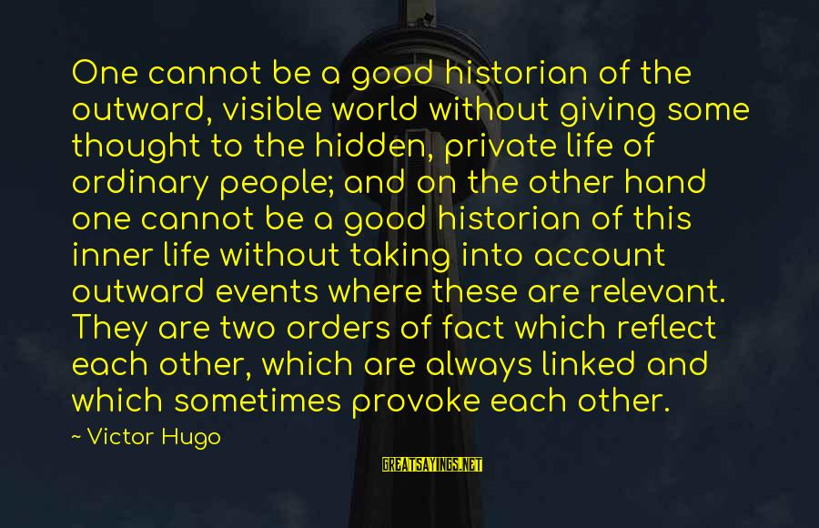 Provoke Sayings By Victor Hugo: One cannot be a good historian of the outward, visible world without giving some thought