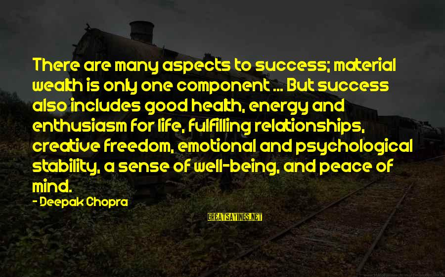 Psychological Health Sayings By Deepak Chopra: There are many aspects to success; material wealth is only one component ... But success