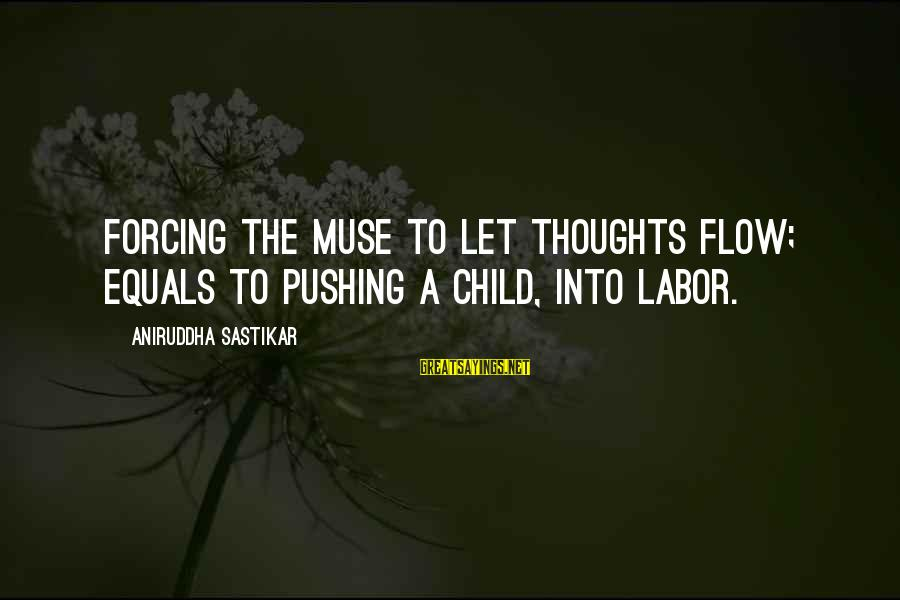 Ptsd In Slaughterhouse 5 Sayings By Aniruddha Sastikar: Forcing the muse to let thoughts flow; equals to pushing a child, into labor.
