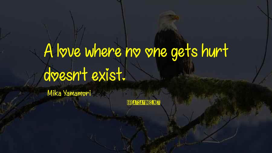 Ptsd In Slaughterhouse 5 Sayings By Mika Yamamori: A love where no one gets hurt doesn't exist.