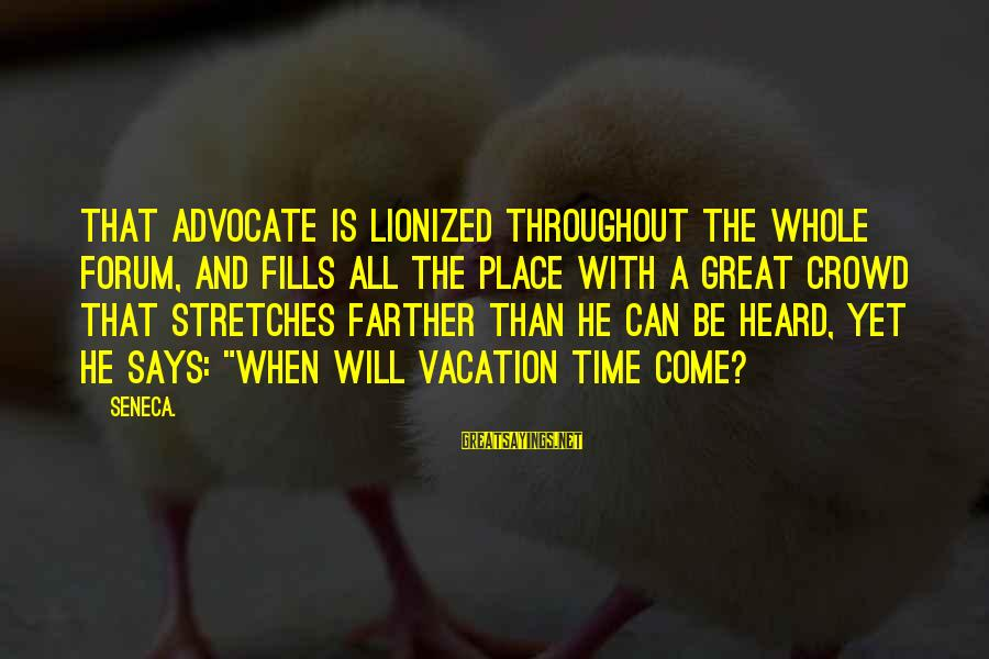 Ptsd In Slaughterhouse 5 Sayings By Seneca.: That advocate is lionized throughout the whole forum, and fills all the place with a