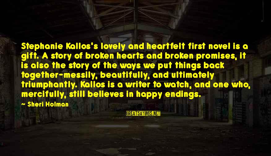 Put First Things First Sayings By Sheri Holman: Stephanie Kallos's lovely and heartfelt first novel is a gift. A story of broken hearts