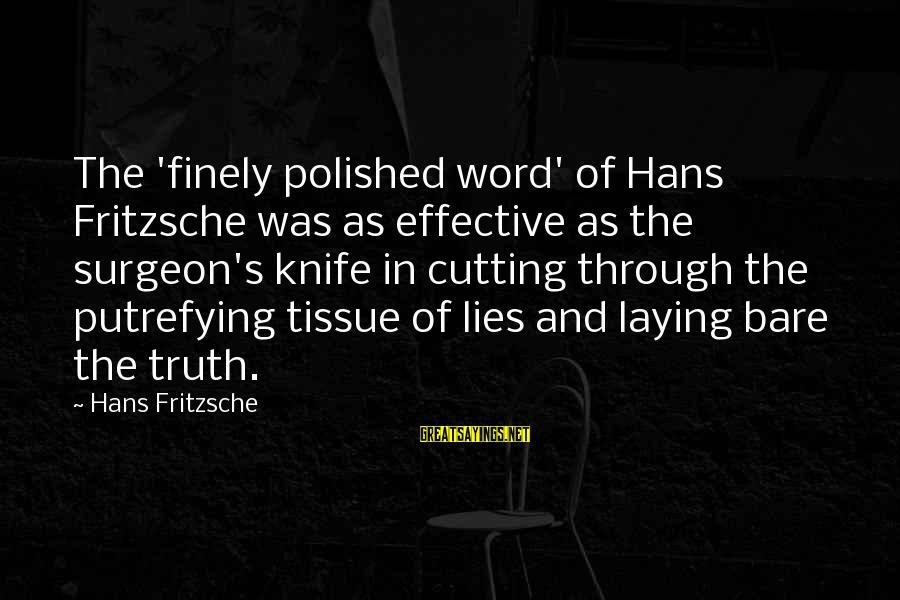Putrefying Sayings By Hans Fritzsche: The 'finely polished word' of Hans Fritzsche was as effective as the surgeon's knife in