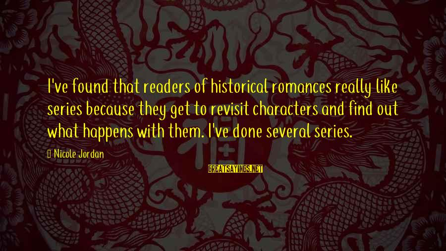 Qaf Michael Sayings By Nicole Jordan: I've found that readers of historical romances really like series because they get to revisit