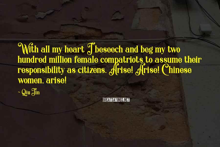 Qiu Jin Sayings: With all my heart I beseech and beg my two hundred million female compatriots to