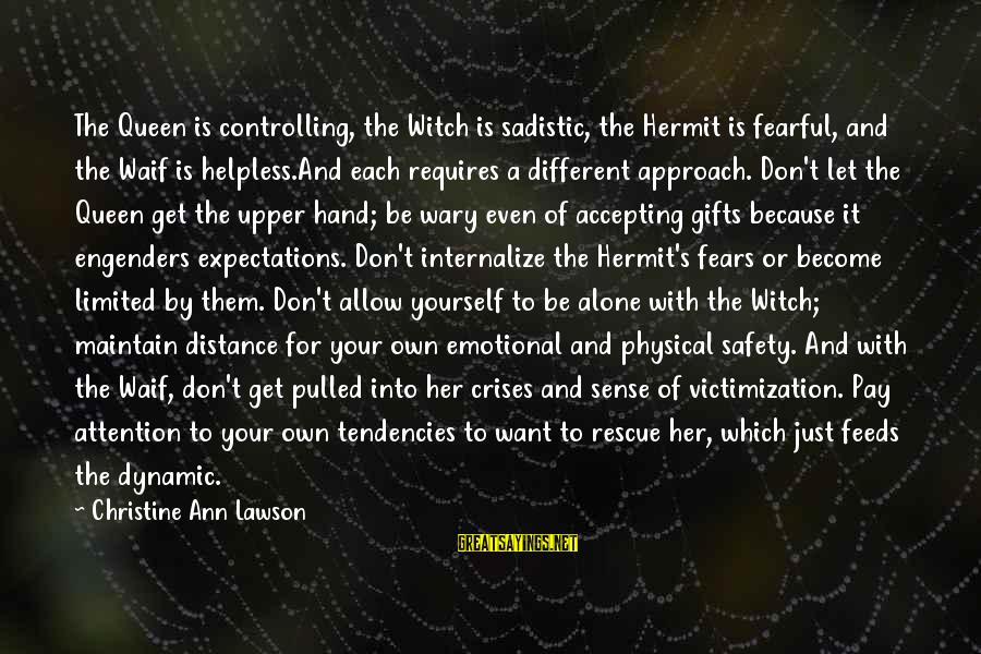 Queen Mother Sayings By Christine Ann Lawson: The Queen is controlling, the Witch is sadistic, the Hermit is fearful, and the Waif