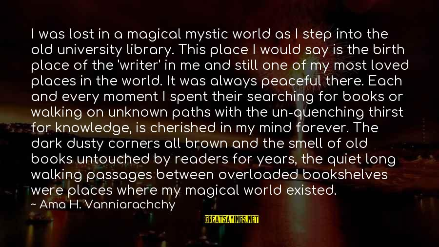 Quenching Sayings By Ama H. Vanniarachchy: I was lost in a magical mystic world as I step into the old university