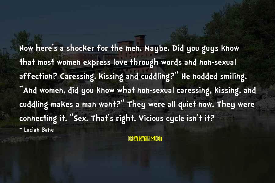 Quiet Guys Sayings By Lucian Bane: Now here's a shocker for the men. Maybe. Did you guys know that most women
