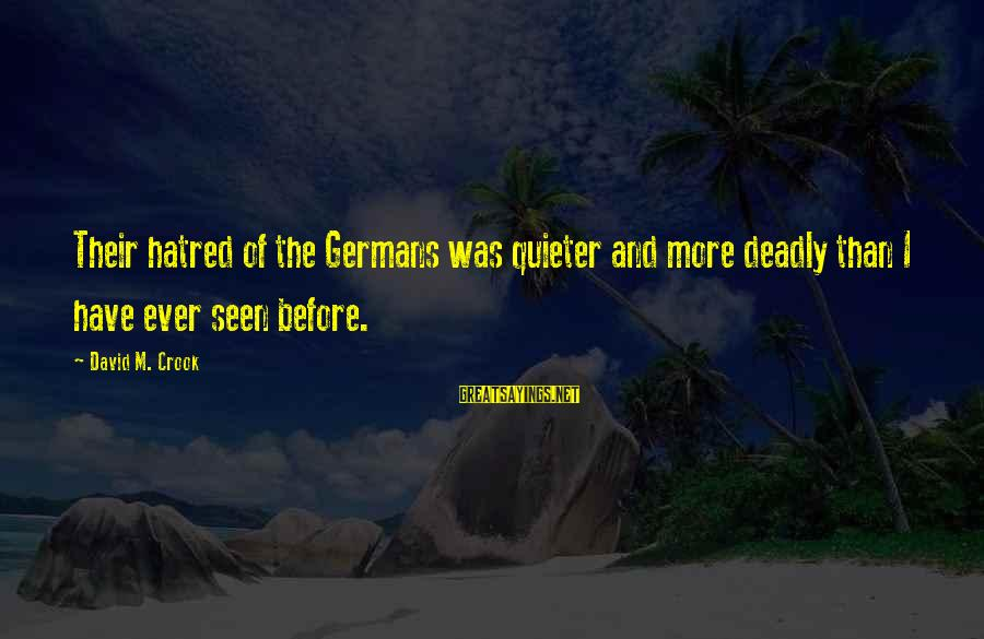 Quieter Than Sayings By David M. Crook: Their hatred of the Germans was quieter and more deadly than I have ever seen