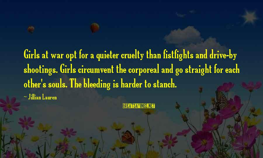 Quieter Than Sayings By Jillian Lauren: Girls at war opt for a quieter cruelty than fistfights and drive-by shootings. Girls circumvent