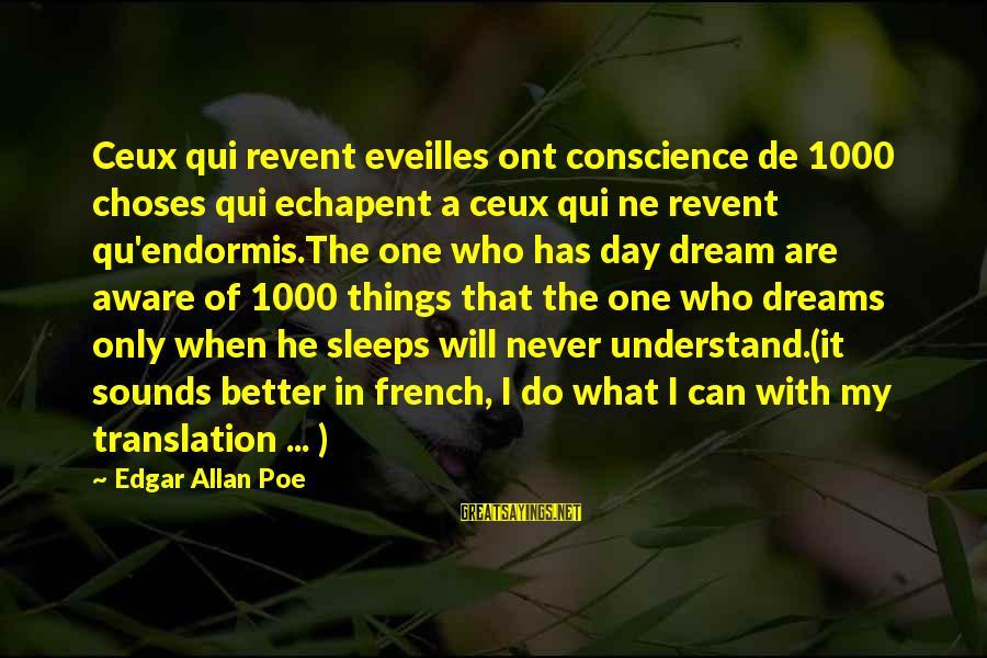 Qu'il Sayings By Edgar Allan Poe: Ceux qui revent eveilles ont conscience de 1000 choses qui echapent a ceux qui ne