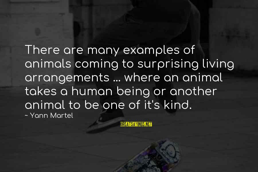 Quote About Overusing Sayings By Yann Martel: There are many examples of animals coming to surprising living arrangements ... where an animal