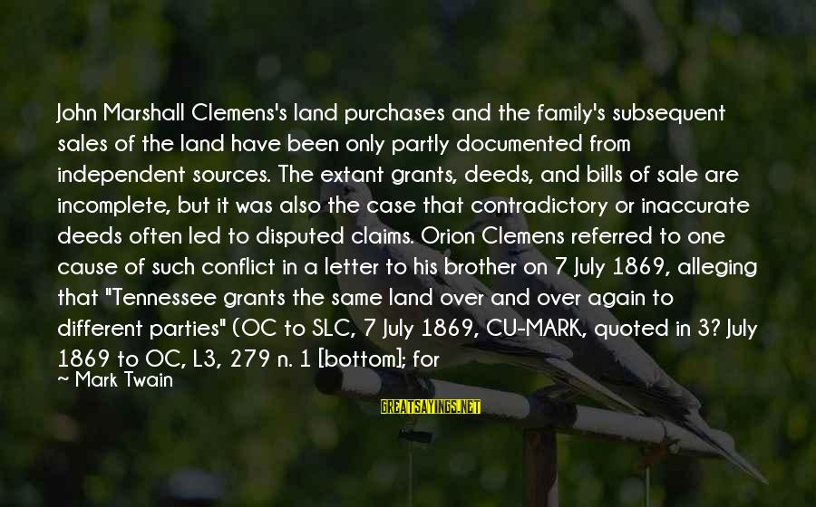 Quoted Sayings By Mark Twain: John Marshall Clemens's land purchases and the family's subsequent sales of the land have been