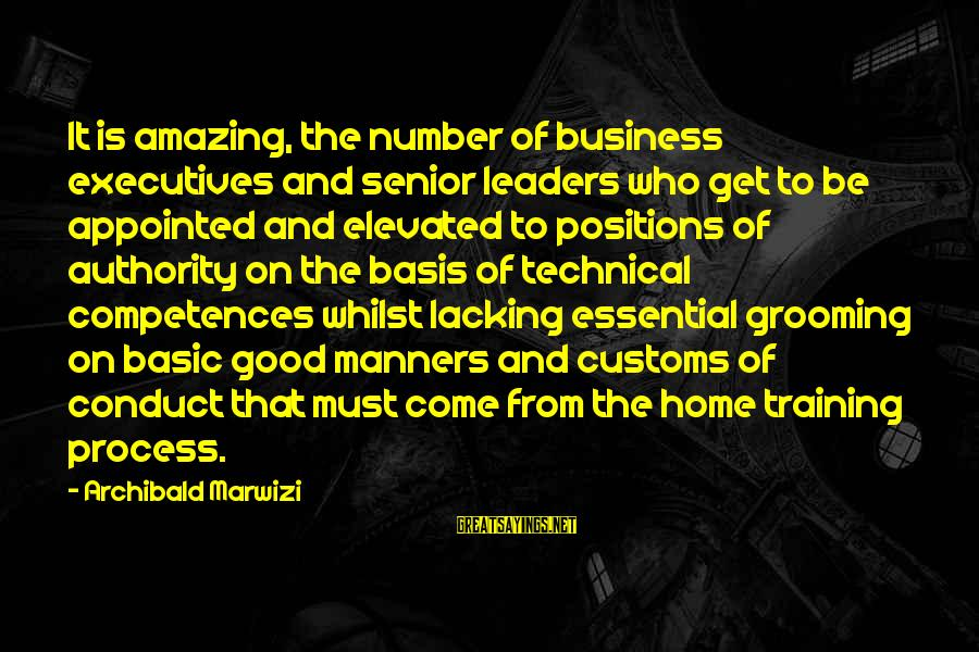 Quotes For Senior Sayings By Archibald Marwizi: It is amazing, the number of business executives and senior leaders who get to be