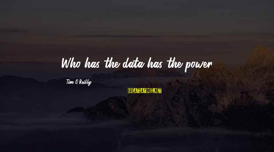 Quotes Html Design Sayings By Tim O'Reilly: Who has the data has the power.