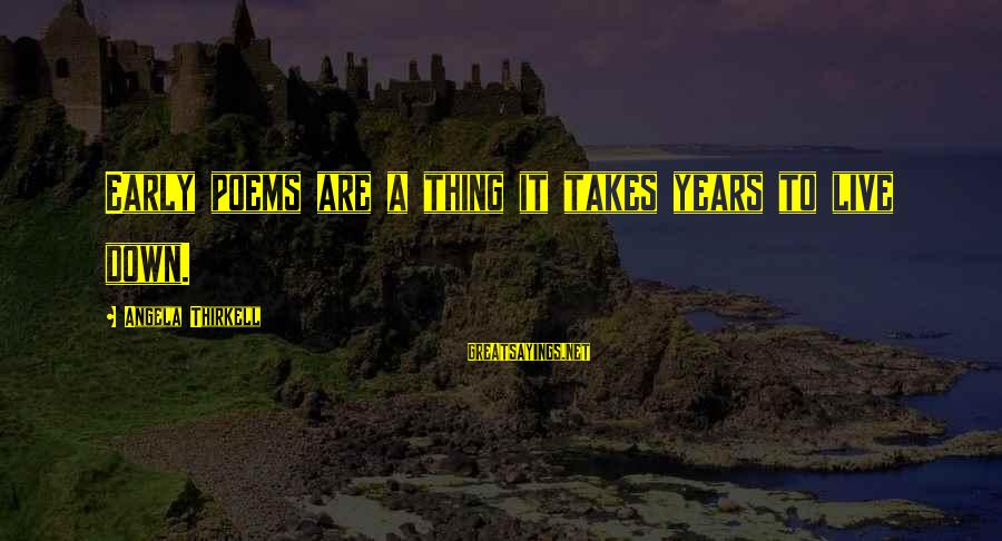 Quotes Manusia Sayings By Angela Thirkell: Early poems are a thing it takes years to live down.