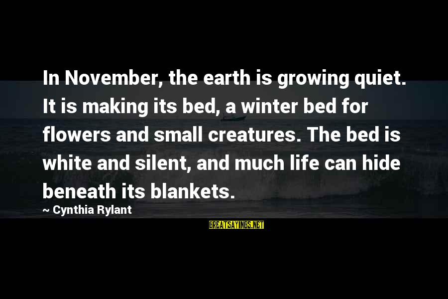 Quotes Suitable For Funeral Notices Sayings By Cynthia Rylant: In November, the earth is growing quiet. It is making its bed, a winter bed