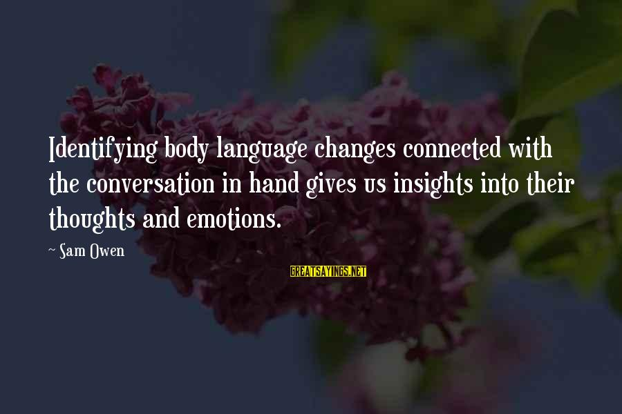 Quotes Ulang Tahun Sayings By Sam Owen: Identifying body language changes connected with the conversation in hand gives us insights into their