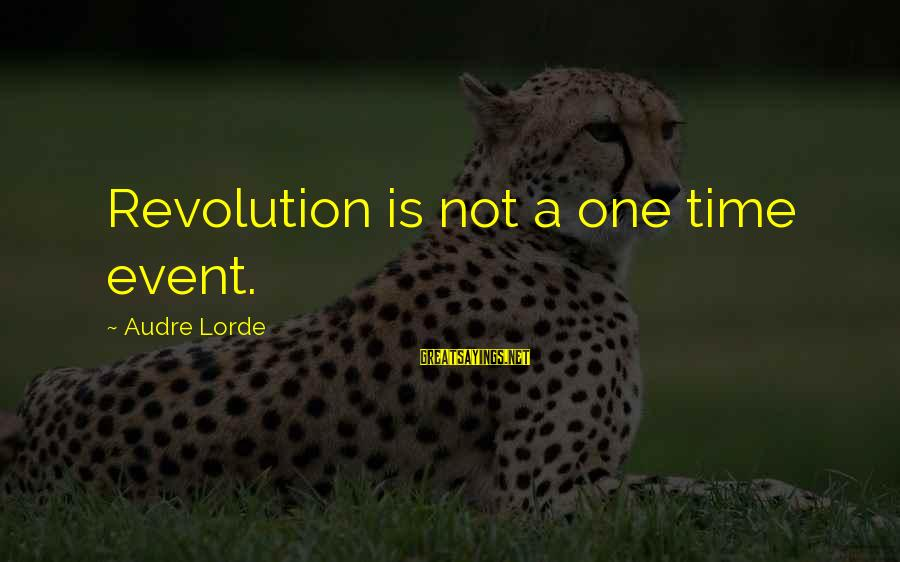 Rachel Donelson Sayings By Audre Lorde: Revolution is not a one time event.