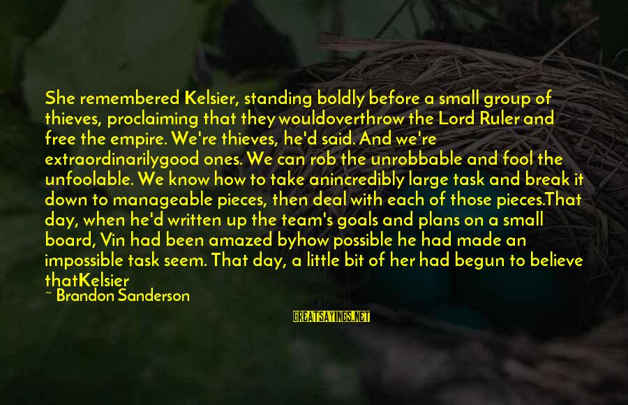 Rachel Donelson Sayings By Brandon Sanderson: She remembered Kelsier, standing boldly before a small group of thieves, proclaiming that they wouldoverthrow