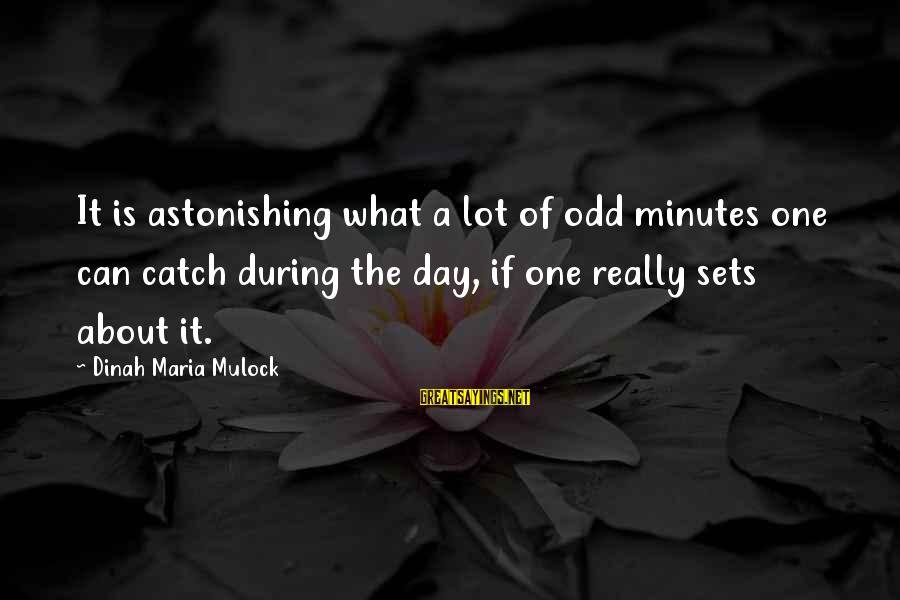 Rachel Donelson Sayings By Dinah Maria Mulock: It is astonishing what a lot of odd minutes one can catch during the day,