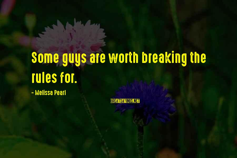 Rachel Donelson Sayings By Melissa Pearl: Some guys are worth breaking the rules for.